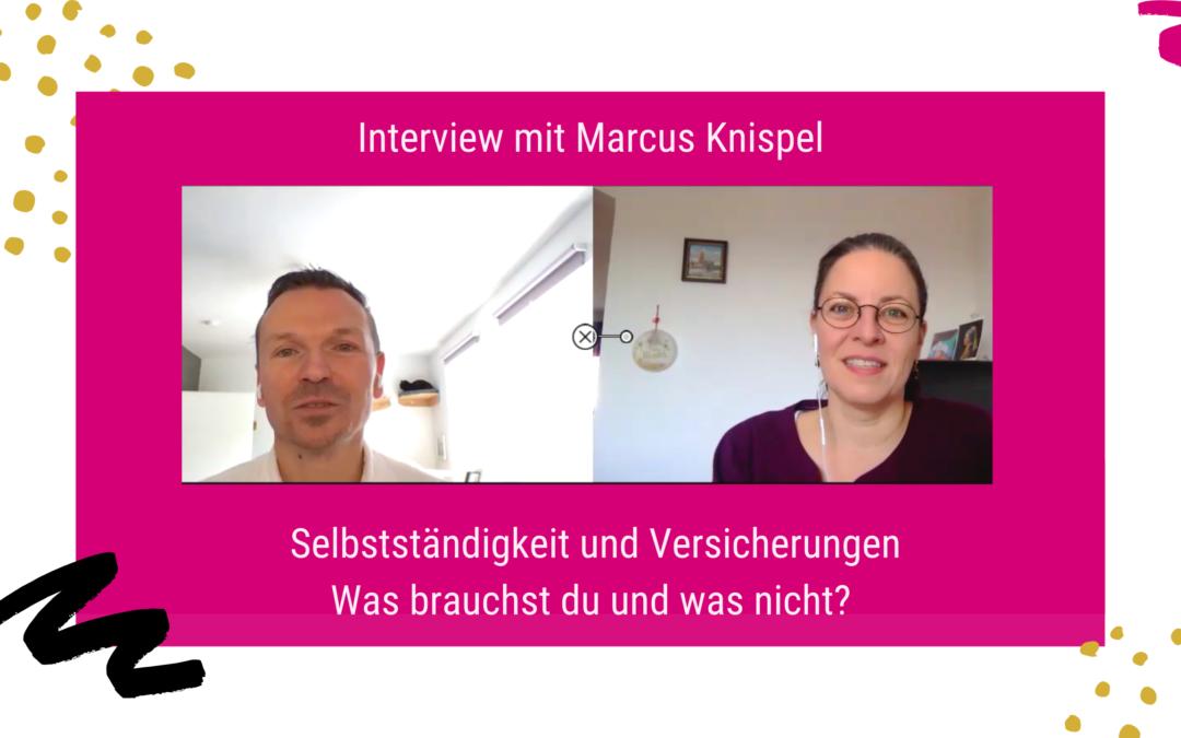 Versicherungen für Selbstständige – was brauchst du und was brauchst du nicht – Interview mit Marcus Knispel
